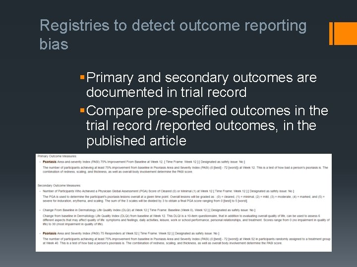 Registries to detect outcome reporting bias § Primary and secondary outcomes are documented in