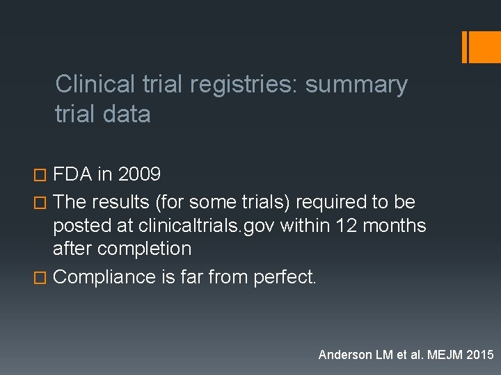 Clinical trial registries: summary trial data FDA in 2009 � The results (for some