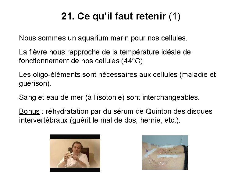 21. Ce qu'il faut retenir (1) Nous sommes un aquarium marin pour nos cellules.