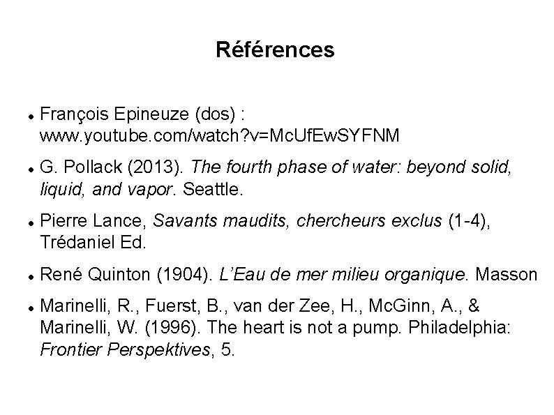 Références François Epineuze (dos) : www. youtube. com/watch? v=Mc. Uf. Ew. SYFNM G. Pollack