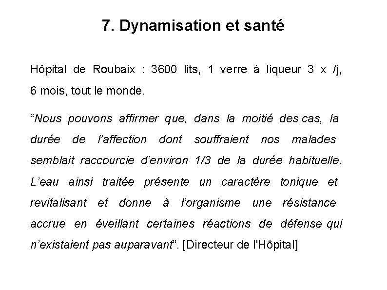 7. Dynamisation et santé Hôpital de Roubaix : 3600 lits, 1 verre à liqueur