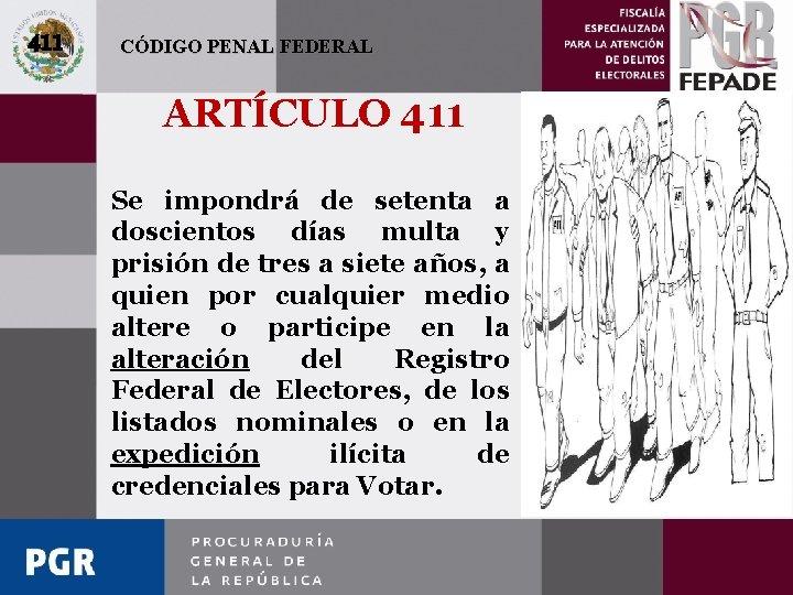 411 CÓDIGO PENAL FEDERAL ARTÍCULO 411 Se impondrá de setenta a doscientos días multa