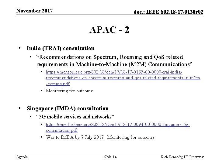 November 2017 doc. : IEEE 802. 18 -17/0130 r 02 APAC - 2 •