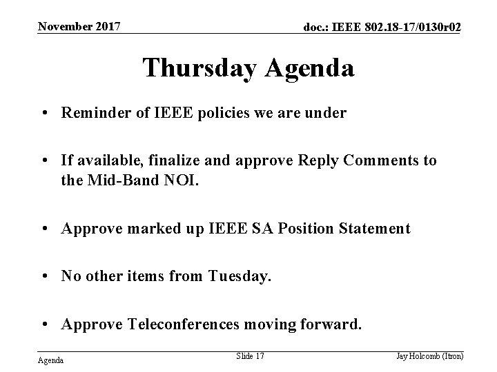 November 2017 doc. : IEEE 802. 18 -17/0130 r 02 Thursday Agenda • Reminder