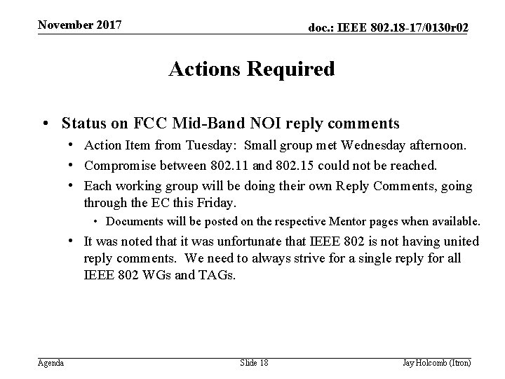 November 2017 doc. : IEEE 802. 18 -17/0130 r 02 Actions Required • Status
