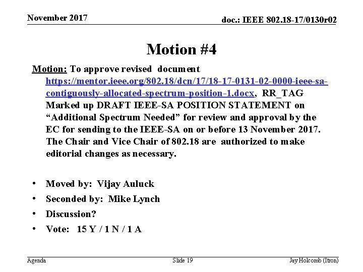 November 2017 doc. : IEEE 802. 18 -17/0130 r 02 Motion #4 Motion: To