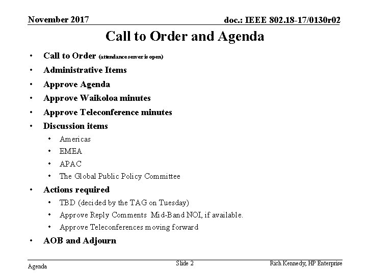 November 2017 doc. : IEEE 802. 18 -17/0130 r 02 Call to Order and