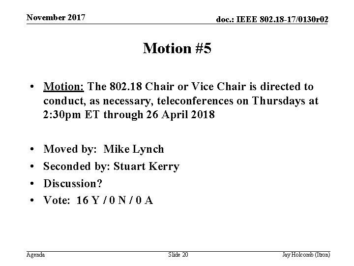 November 2017 doc. : IEEE 802. 18 -17/0130 r 02 Motion #5 • Motion: