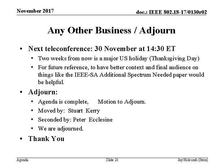 November 2017 doc. : IEEE 802. 18 -17/0130 r 02 Any Other Business /
