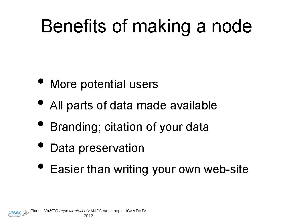 Benefits of making a node • More potential users • All parts of data