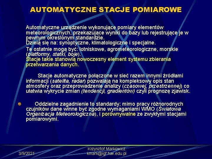 AUTOMATYCZNE STACJE POMIAROWE Automatyczne urządzenie wykonujące pomiary elementów meteorologicznych, przekazujące wyniki do bazy lub