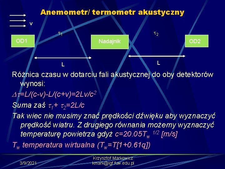 Anemometr/ termometr akustyczny v 1 OD 1 2 Nadajnik OD 2 L L Różnica