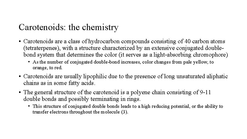 Carotenoids: the chemistry • Carotenoids are a class of hydrocarbon compounds consisting of 40