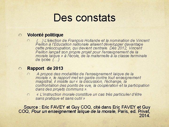 Des constats Volonté politique (…) L'élection de François Hollande et la nomination de Vincent