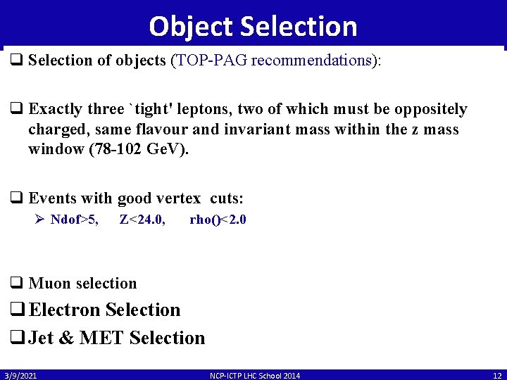 Object Selection q Selection of objects (TOP-PAG recommendations): q Exactly three `tight' leptons, two
