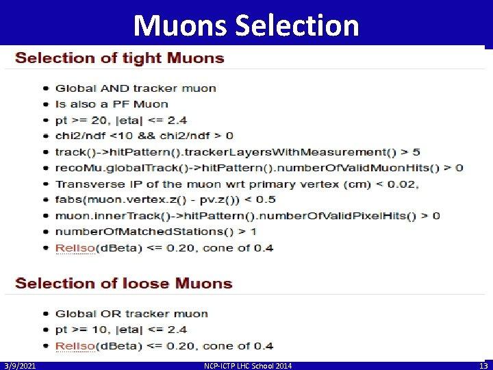 Muons Selection 3/9/2021 NCP-ICTP LHC School 2014 13