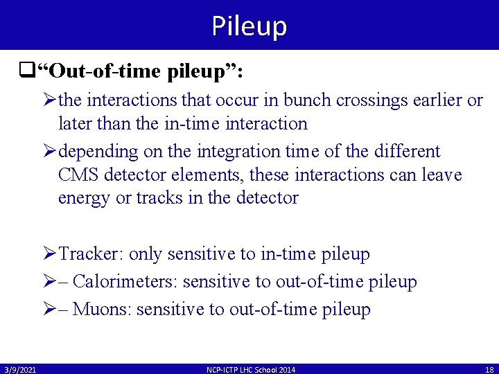 """Pileup q""""Out-of-time pileup"""": Øthe interactions that occur in bunch crossings earlier or later than"""
