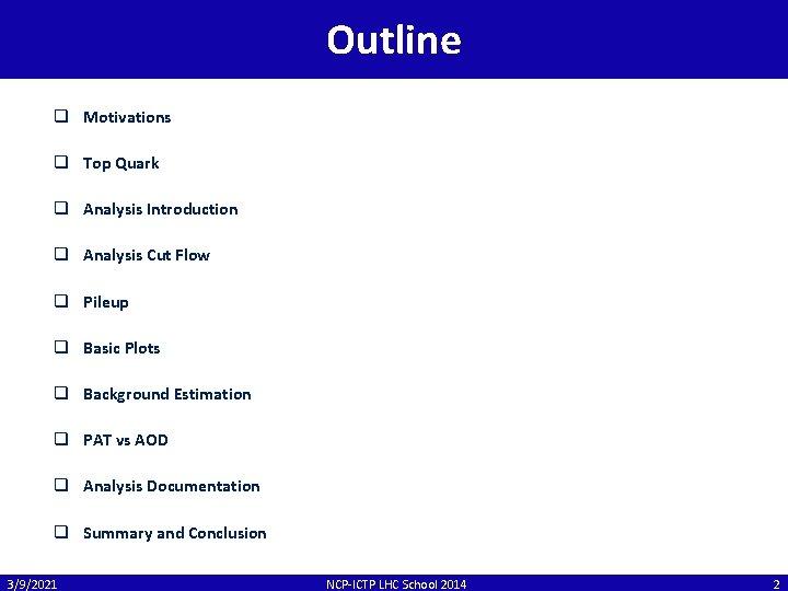 Outline q Motivations q Top Quark q Analysis Introduction q Analysis Cut Flow q