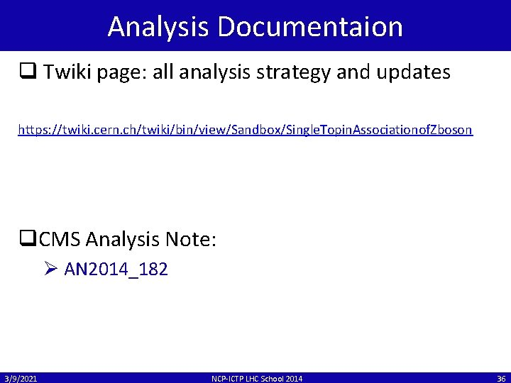 Analysis Documentaion q Twiki page: all analysis strategy and updates https: //twiki. cern. ch/twiki/bin/view/Sandbox/Single.