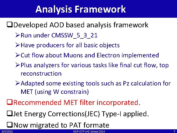 Analysis Framework q. Developed AOD based analysis framework ØRun under CMSSW_5_3_21 ØHave producers for