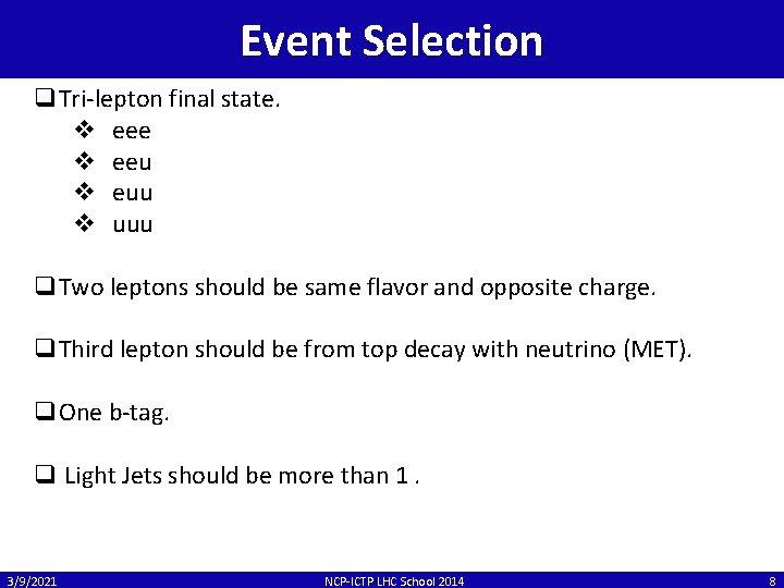 Event Selection q. Tri-lepton final state. v eee v eeu v euu v uuu