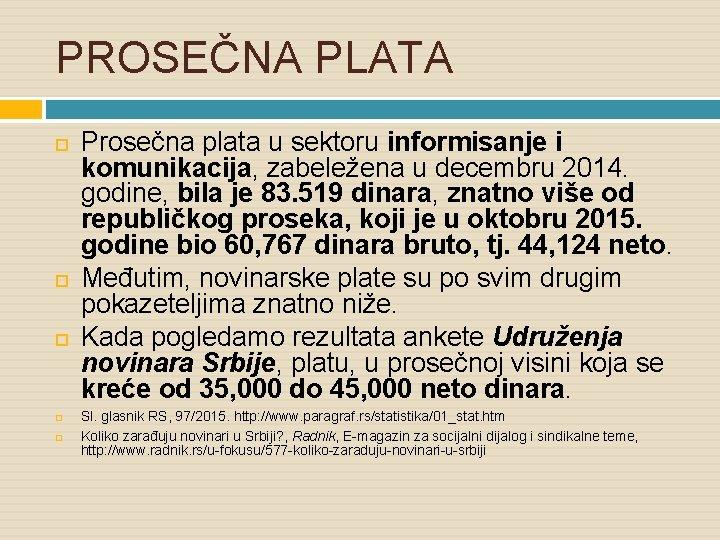 PROSEČNA PLATA Prosečna plata u sektoru informisanje i komunikacija, zabeležena u decembru 2014. godine,