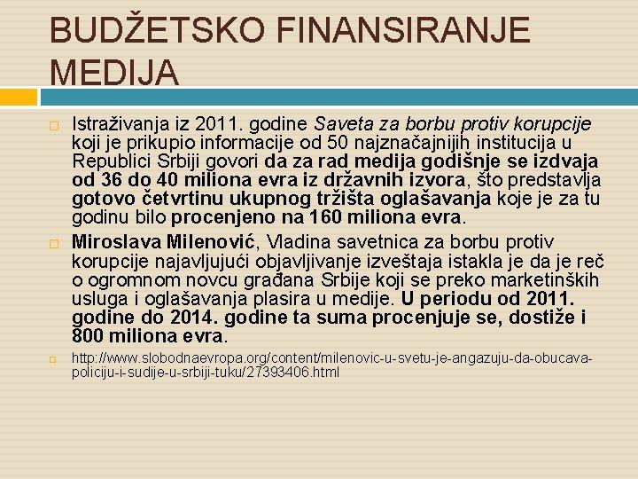 BUDŽETSKO FINANSIRANJE MEDIJA Istraživanja iz 2011. godine Saveta za borbu protiv korupcije koji je