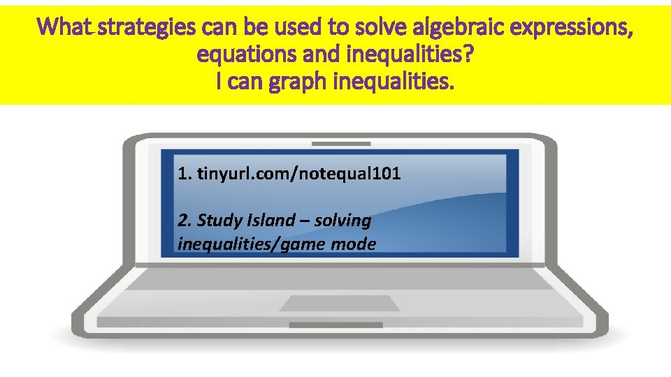 What strategies can be used to solve algebraic expressions, equations and inequalities? I can