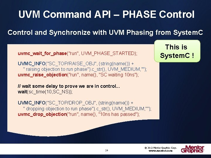 UVM Command API – PHASE Control and Synchronize with UVM Phasing from System. C