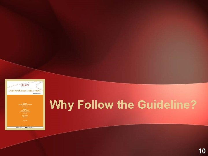 Why Follow the Guideline? 10