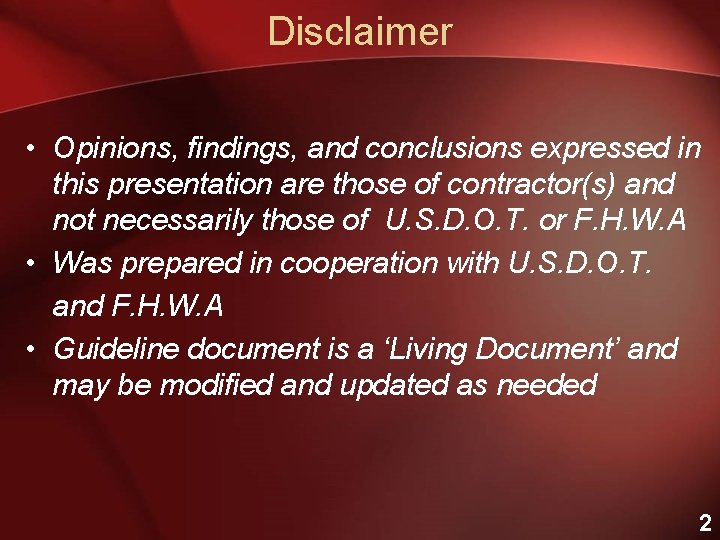 Disclaimer • Opinions, findings, and conclusions expressed in this presentation are those of contractor(s)