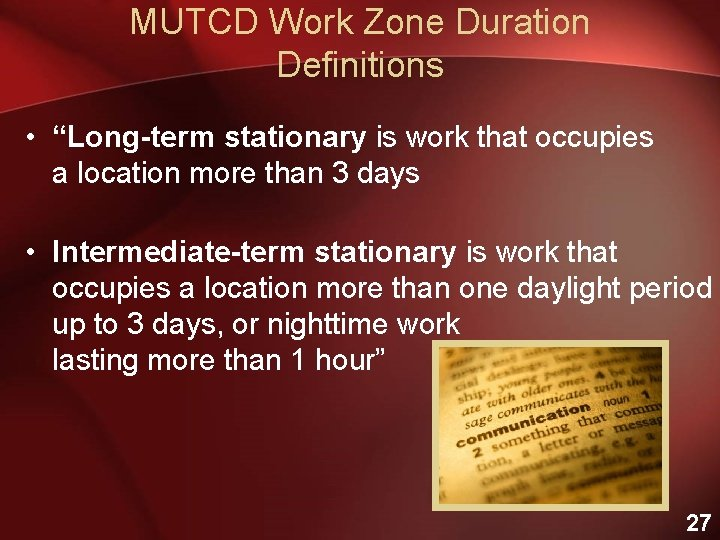 """MUTCD Work Zone Duration Definitions • """"Long-term stationary is work that occupies a location"""