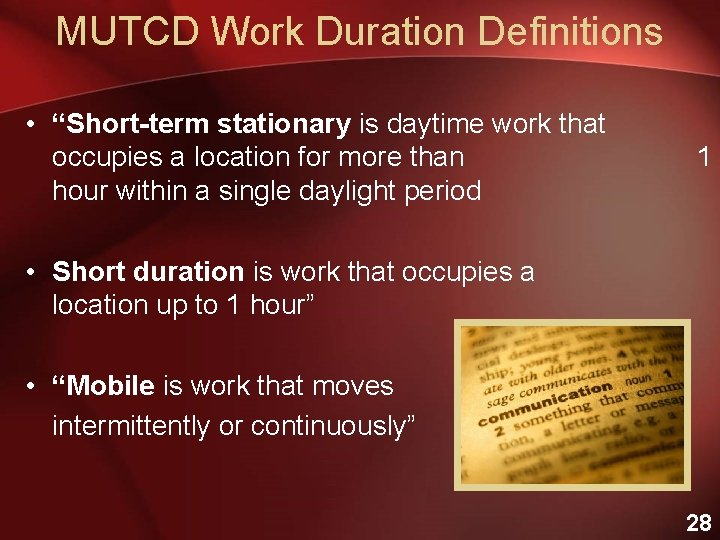 """MUTCD Work Duration Definitions • """"Short-term stationary is daytime work that occupies a location"""