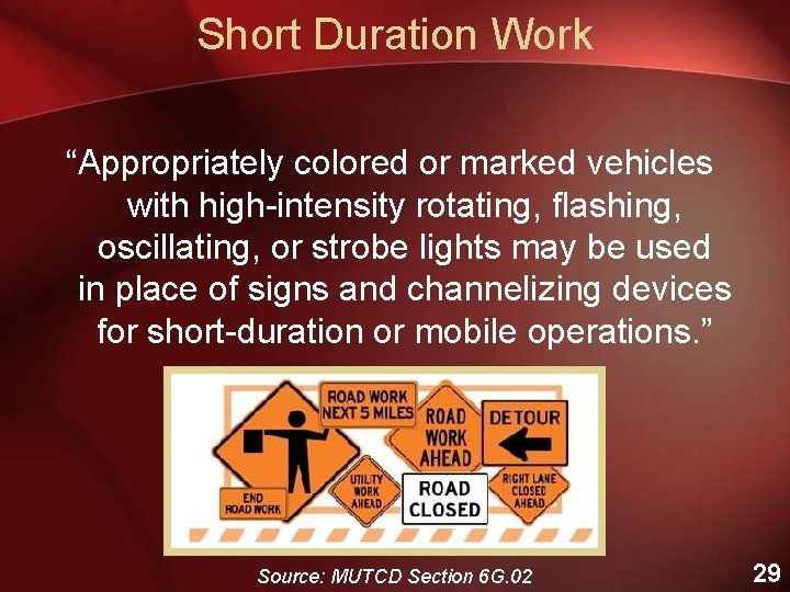 """Short Duration Work """"Appropriately colored or marked vehicles with high-intensity rotating, flashing, oscillating, or"""