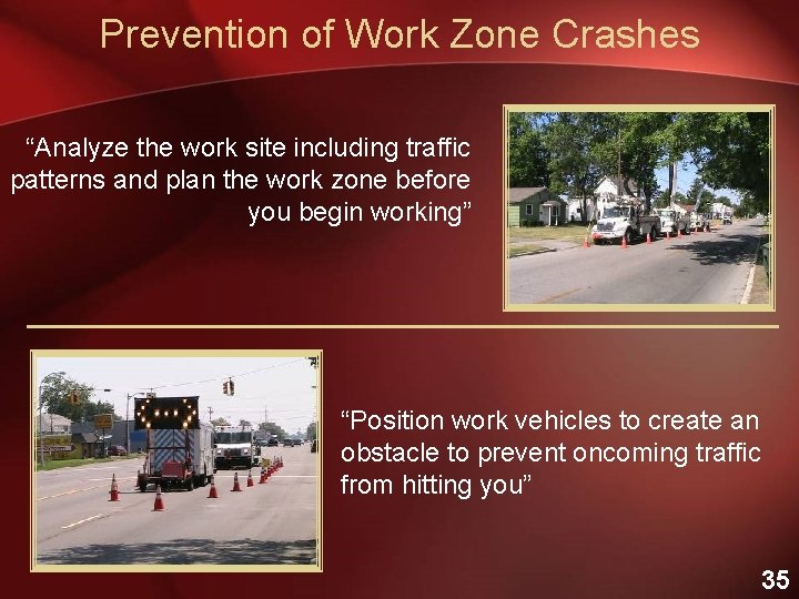 """Prevention of Work Zone Crashes """"Analyze the work site including traffic patterns and plan"""