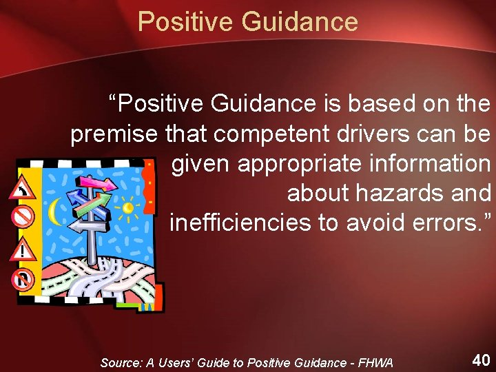 """Positive Guidance """"Positive Guidance is based on the premise that competent drivers can be"""