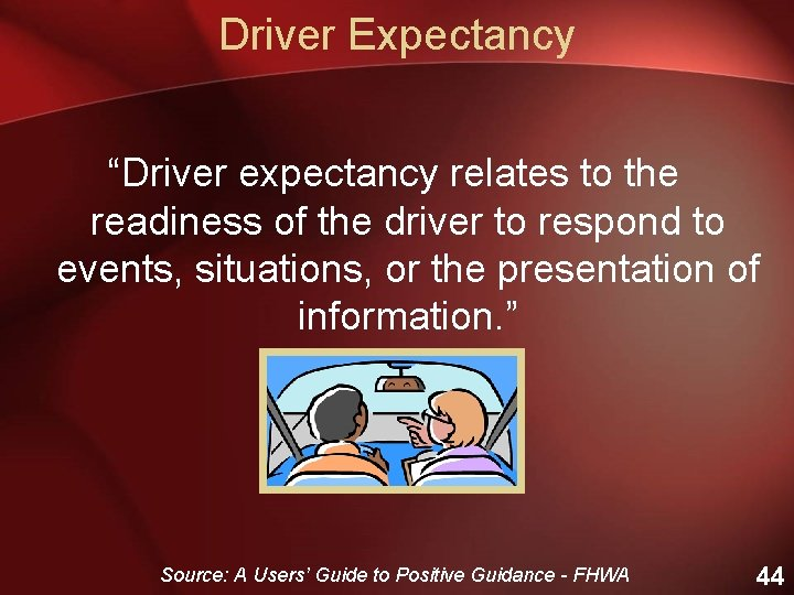 """Driver Expectancy """"Driver expectancy relates to the readiness of the driver to respond to"""