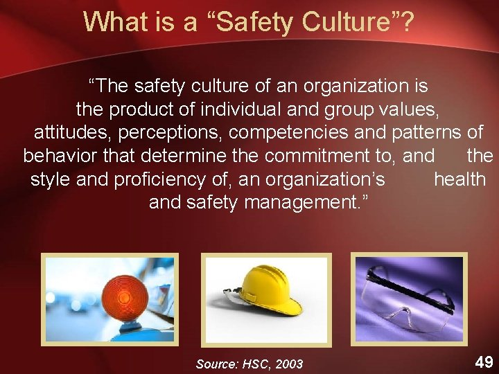 """What is a """"Safety Culture""""? """"The safety culture of an organization is the product"""