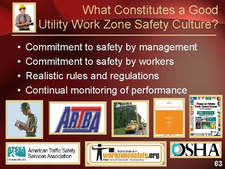 What Constitutes a Good Utility Work Zone Safety Culture? • • Commitment to safety
