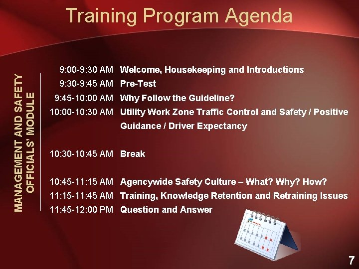 MANAGEMENT AND SAFETY OFFICIALS' MODULE Training Program Agenda 9: 00 -9: 30 AM Welcome,