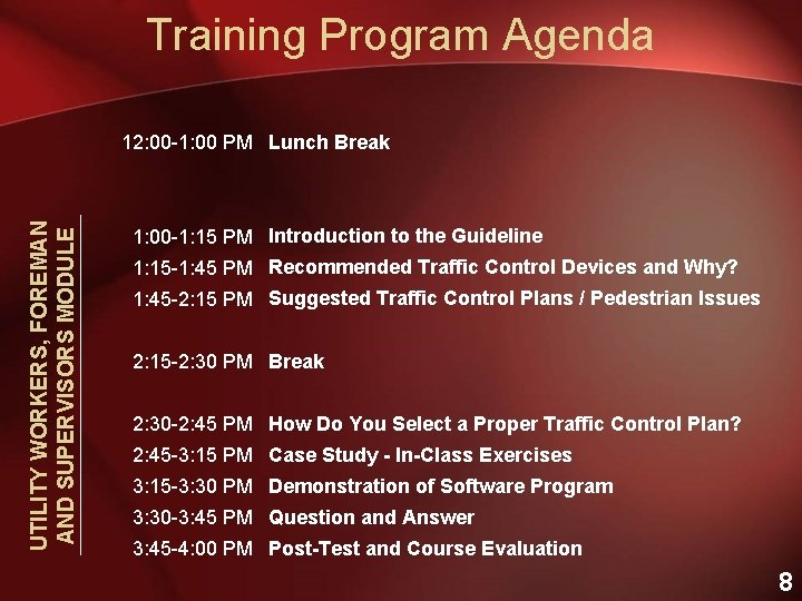 Training Program Agenda UTILITY WORKERS, FOREMAN AND SUPERVISORS MODULE 12: 00 -1: 00 PM