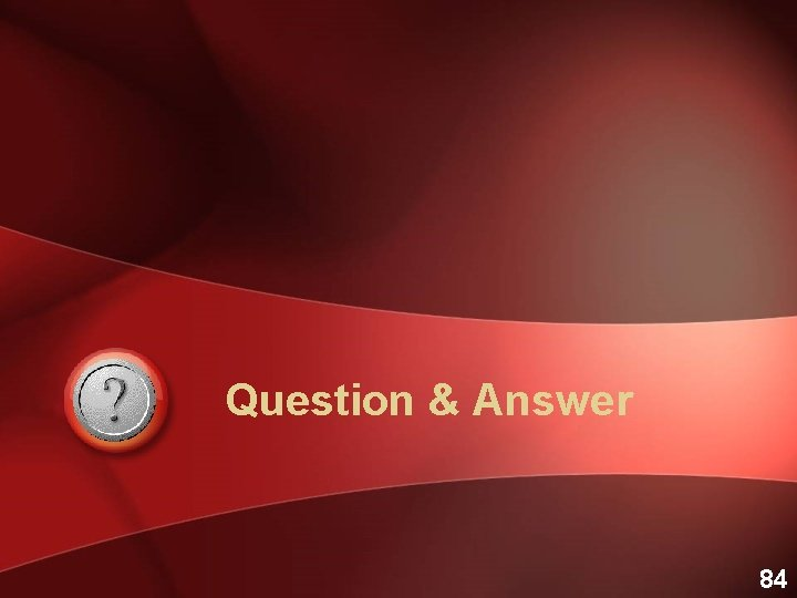 Question & Answer 84