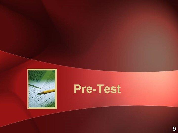 Pre-Test 9