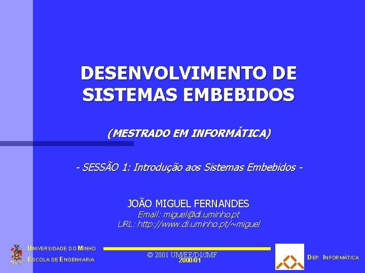 DESENVOLVIMENTO DE SISTEMAS EMBEBIDOS (MESTRADO EM INFORMÁTICA) - SESSÃO 1: Introdução aos Sistemas Embebidos