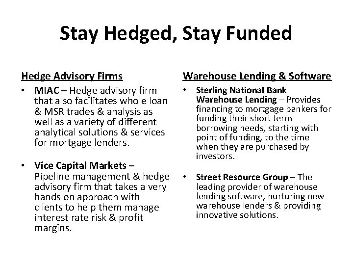 Stay Hedged, Stay Funded Hedge Advisory Firms • MIAC – Hedge advisory firm that