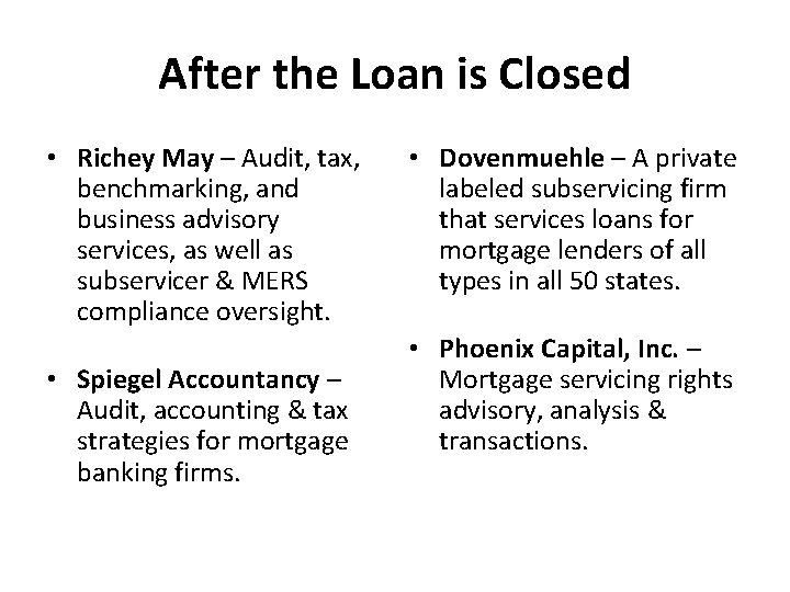 After the Loan is Closed • Richey May – Audit, tax, benchmarking, and business