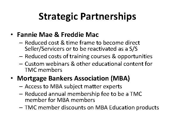 Strategic Partnerships • Fannie Mae & Freddie Mac – Reduced cost & time frame