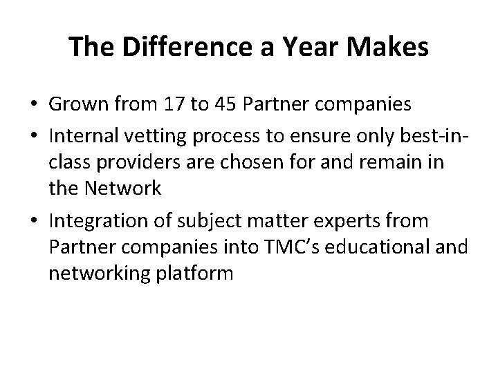 The Difference a Year Makes • Grown from 17 to 45 Partner companies •