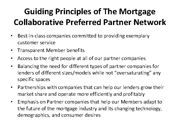 Guiding Principles of The Mortgage Collaborative Preferred Partner Network • Best-in-class companies committed to