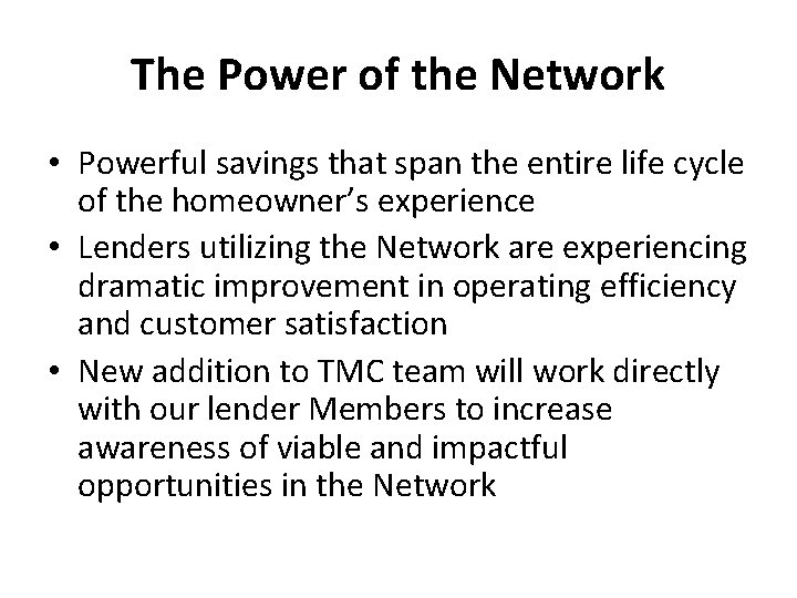 The Power of the Network • Powerful savings that span the entire life cycle